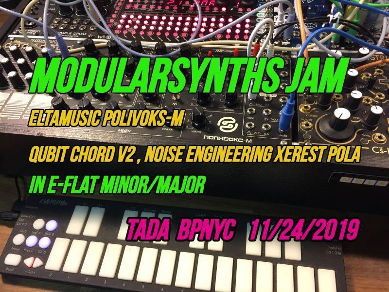 モジュラーシンセ ジャム~ Eltamusic Polivoks-M, Qubit Chord V2, Noise Engineering Xerest Pola, Eフラットマイナー・メジャー