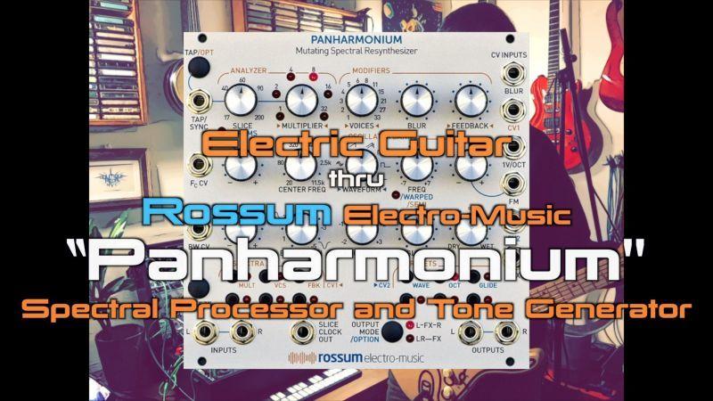 NEW!モジュラーギタービデオ!Rossum Electro-Music Panharmonium スペクトラル プロセッサー トーンジェネレーター